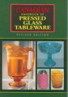 Canadian Handbook of Pressed Glass Tableware