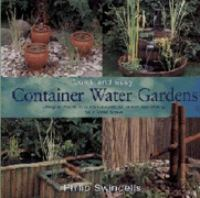 Quick & Easy Container Water Gardens
