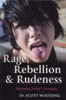 Rage, Rebellion & Rudeness