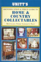 Unitt's Canadian Identification & Price Guide to Home & Country Collectables