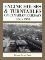 Engine Houses and Turntables on Canadian Railways 1850-1950