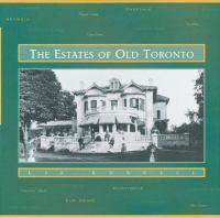 The Estates Of Old Toronto
