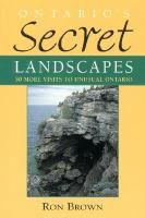 Ontario's Secret Landscapes