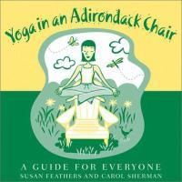 Yoga in An Adirondack Chair
