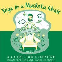 Yoga in A Muskoka Chair