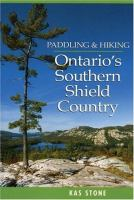 Paddling & Hiking Ontario's Southern Shield Country