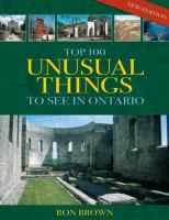 Top 100 Unusual Things to See in Ontario