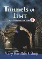 Tunnels of time : a Moose Jaw adventure