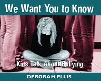 We Want You To Know : Kids Talk About Bullying