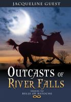 Outcasts of River Falls : sequel to Belle of Batoche
