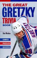 The Great Gretzky Trivia Book