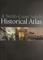 A Sto:lo-Coast Salish Historical Atlas