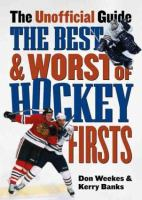The Best and Worst of Hockey Firsts