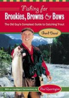 Fishing for Brookies, Browns & Bows