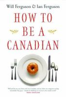 How to Be A Canadian (even If You Already Are One)