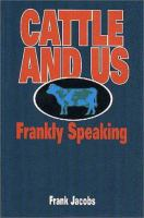 Cattle and Us, Frankly Speaking