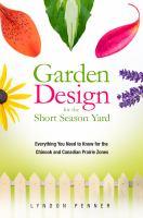 Garden Design for the Short Season Yard