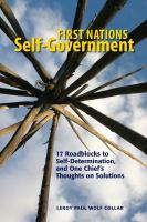 First Nations self-government : 17 roadblocks to self-determination, and one Chief's thoughts on solutions