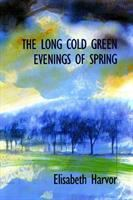 The Long Cold Green Evenings of Spring