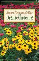 Stuart Robertson's Tips on Organic Gardening