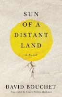 Sun of a distant land : a novel