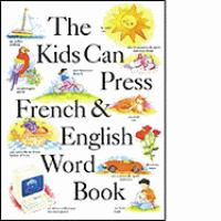 The Kids Can Press French & English Word Book