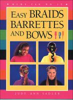 Easy Braids, Barrettes and Bows