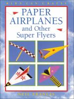 Paper Airplanes And Other Super Flyers