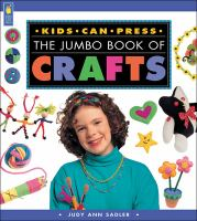 The Kids Can Press Jumbo Book of Crafts