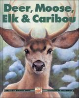 Deer, Moose, Elk and Caribou