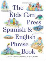 The Kids Can Press Spanish & English Phrase Book