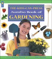 The Kids Can Press Jumbo Book of Gardening