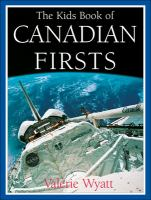 The Kids Book Of Canadian Firsts