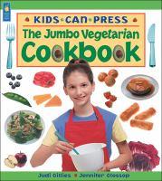 The Kids Can Press Jumbo Vegetarian Cookbook