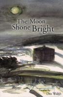 The Moon Shone Bright