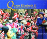 Queen Elizabeth II And The Royal Family In Canada