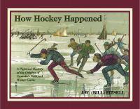 How Hockey Happened