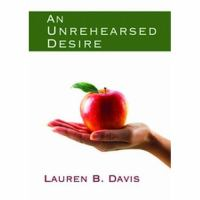 An Unrehearsed Desire