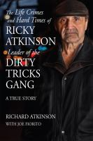 The Life Crimes and Hard Times of Ricky Atkinson