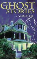 More Ghost Stories of Alberta
