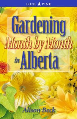 Cover image for Gardening Month by Month in Alberta