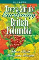 Tree & Shrub Gardening for British Columbia