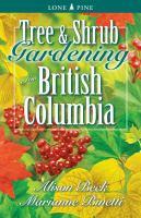 Tree & Shrub Gardening for British Columbia
