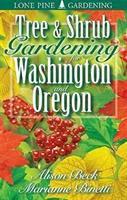 Tree & Shrub Gardening for Washington and Oregon