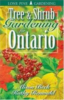 Tree & Shrub Gardening for Ontario