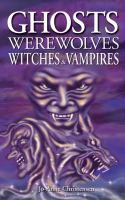 Ghosts, Werewolves, Witches & Vampires