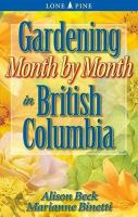 Gardening Month by Month in British Columbia