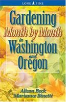 Gardening Month by Month in Washington and Oregon