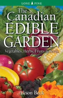 Cover image for The Canadian Edible Garden