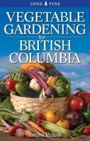 Vegetable Gardening for British Columbia